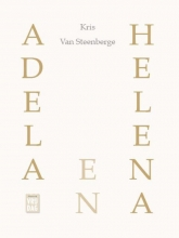 Kris Van Steenberge , Adela en Helena