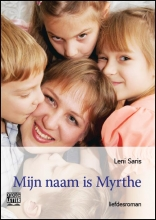 Leni  Saris Mijn naam is Myrthe - grote letter uitgave