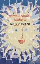 Berna  Roorda - Nefkens Geluk in het NU