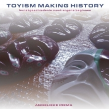 Annelieke  Idema Toyism, making history