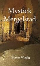 Laurens  Windig Mystiek Mergelstad