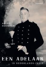 Arend Noordam , Een adelaar in Nederlands-Indië