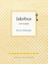 Annemarie Rietkerk Beth Moore, Jakobus leven uit geloof
