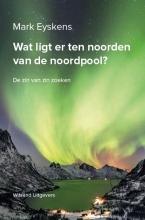 Mark  Eyskens Wat ligt er ten noorden van de noordpool?