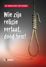Ex-moslims getuigen Wie zijn religie verlaat, dood hem!