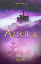 Rowan Merrin , Aardling