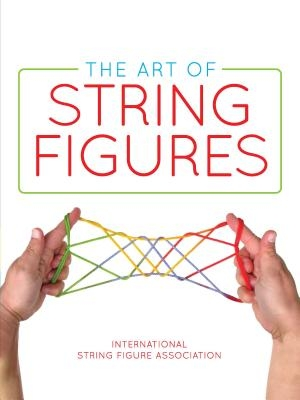 0 International String Figure Association,The Art of String Figures