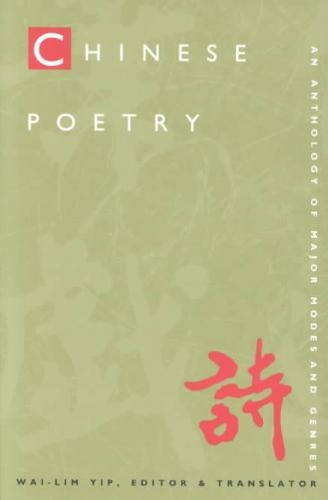 Wai-Lim Yip,Chinese Poetry, 2nd ed., Revised
