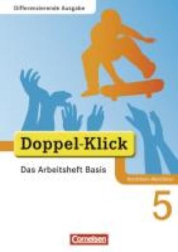 ,Doppel-Klick - Differenzierende Ausgabe Nordrhein-Westfalen. 5. Schuljahr. Das Arbeitsheft Basis