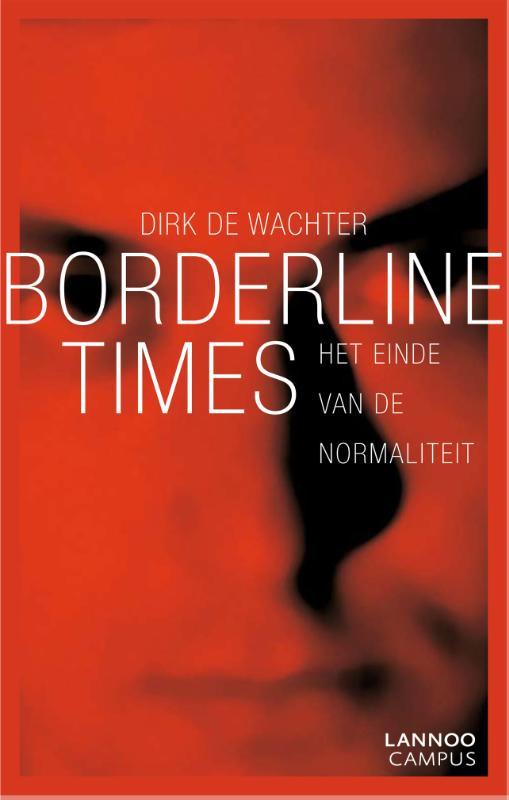 Dirk de Wachter,Borderline times