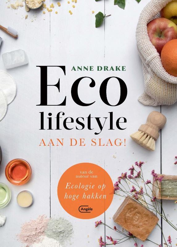 Anne Drake,Eco lifestyle aan de slag!