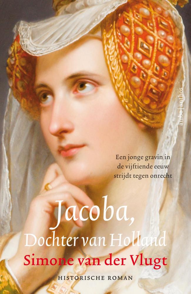 Simone van der Vlugt,Jacoba, Dochter van Holland