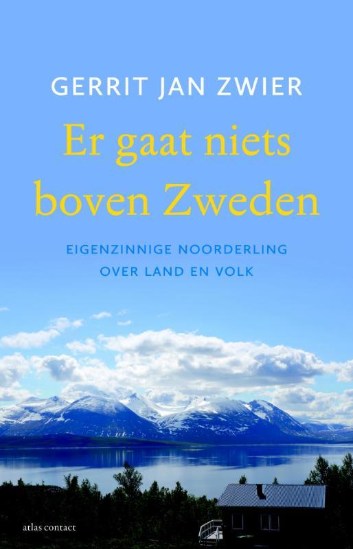 Gerrit Jan Zwier,Er gaat niets boven Zweden