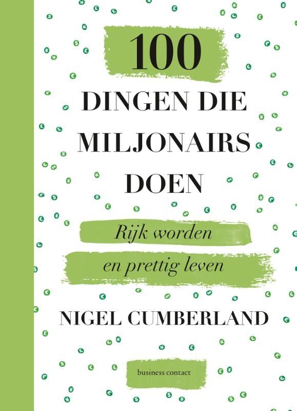 Nigel Cumberland,100 dingen die miljonairs doen