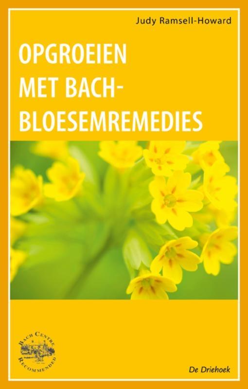 J. Ramsell-Howard,Opgroeien met Bach-Bloesem-Remedies