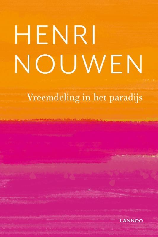 Henri Nouwen,Vreemdeling in het paradijs