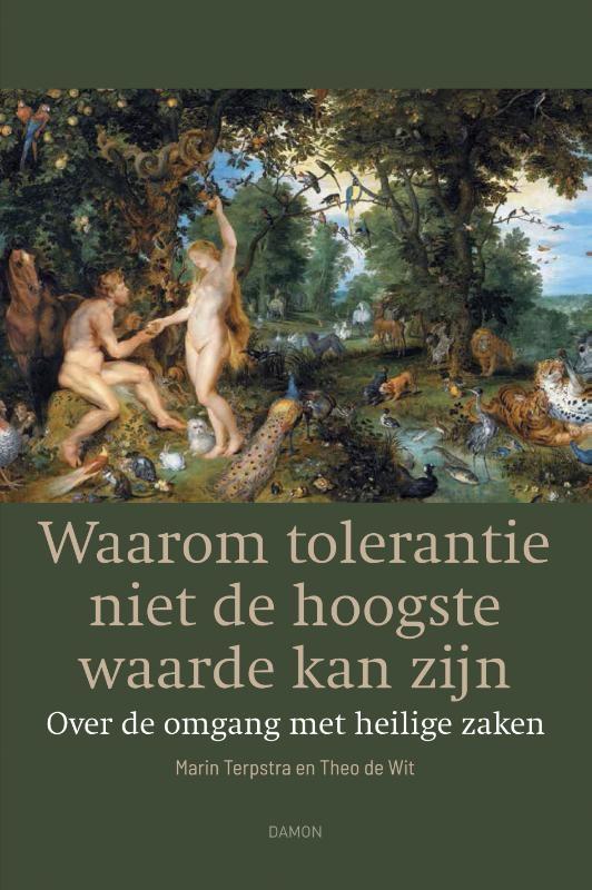 Theo de Wit, Marin Terpstra,Waarom tolerantie niet de hoogste waarde kan zijn