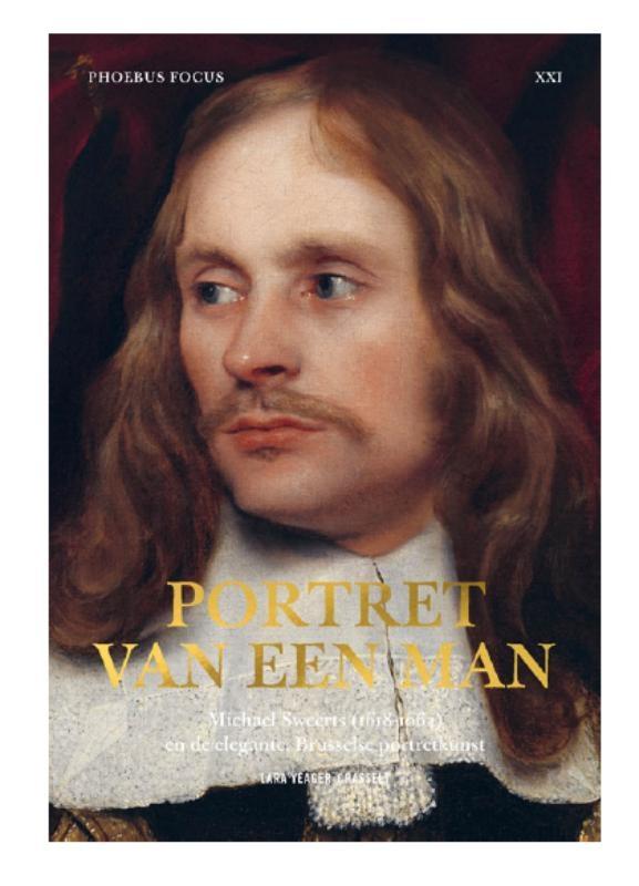 Lara Yeager-Crasselt,Portret van een man, Michael Sweerts (1618-1664) en de elegante, Brusselse portretkunst