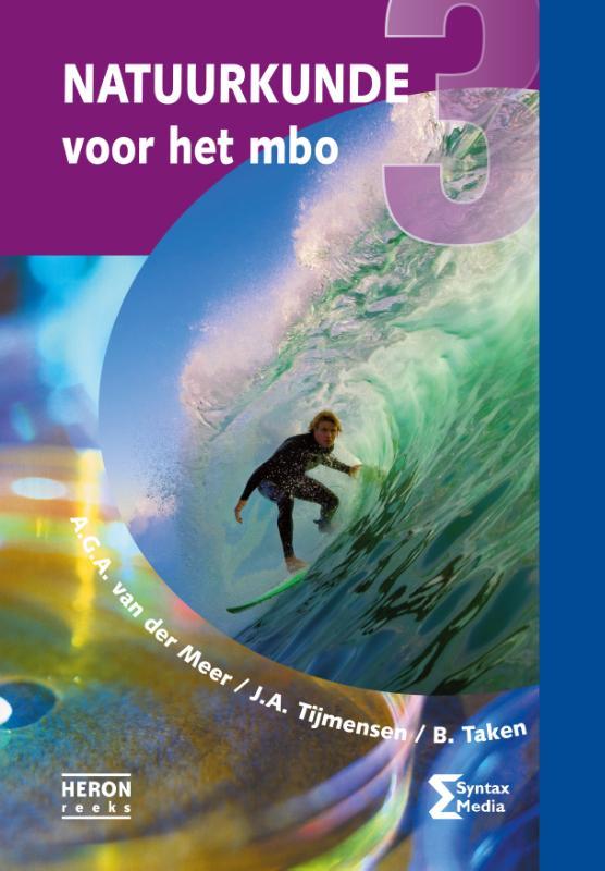 A.G.A. van der Meer, J.A. Tijmensen, B. Taken,Natuurkunde voor het mbo 3