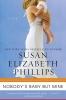 Phillips, Susan Elizabeth,Nobody`s Baby But Mine