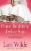 Wilde, Lori,Once Smitten, Twice Shy