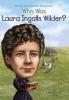 Demuth, Patricia Brennan,Who Was Laura Ingalls Wilder?