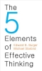 Burger, Edward B.,   Starbird, Michael,The 5 Elements of Effective Thinking