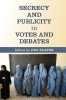 ,Secrecy and Publicity in Votes and Debates