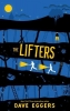 Eggers, Dave,Lifters