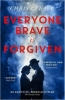 <b>Chris Cleave</b>,Everyone Brave is Forgiven