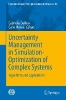 ,Uncertainty Management in Simulation-Optimization of Complex Systems