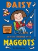 Gray, Kes,Daisy and the Trouble with Maggots