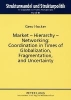 Hocker, Gero,Market - Hierarchy - Networking: Cooperation in Times of Globalization, Fragmentation, and Uncertainty