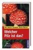 Gminder, Andreas,Kosmos Naturführer - Welcher Pilz ist das?