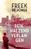 <b>Freek de Jonge</b>,Reikhalzend verlangen