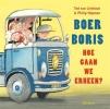 Ted van Lieshout,Boer Boris, hoe gaan we erheen?