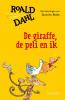 <b>Roald  Dahl</b>,De giraffe, de peli en ik