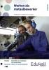 ,Werken als metaalbewerker