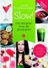 <b>Joost  Duisterwinkel</b>,Slow! 175 recepten voor de slowjuicer