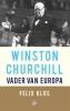 <b>Felix  Klos</b>,Winston Churchill, vader van Europa