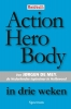 J. de Mey,Action Hero Body in drie weken