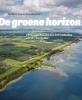 Harma  Horlings, Anita  Blom,De groene horizon