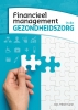 <b>Gijs  Hiltermann</b>,Financieel management in de gezondheidszorg