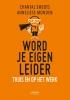 <b>Chantal  Smedts, Anneliese  Monden</b>,Word je eigen leider