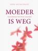 Dirk  Musschoot ,MOEDER IS WEG (POD)