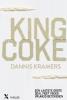 Dannis  Kramers ,King coke