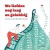 <b>Geert De Kockere</b>,We liefden nog lang en gelukkig