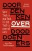 <b>Ignaas  Devisch, Jean Paul Van Bendegem</b>,Doordenken over dooddoeners