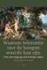 <b>Theo de Wit, Marin  Terpstra</b>,Waarom tolerantie niet de hoogste waarde kan zijn