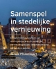 Nicole  Plasschaert ,Samenspel in stedelijke vernieuwing